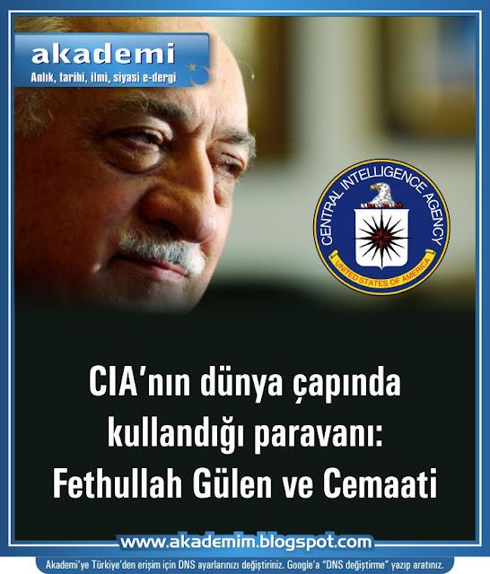 CIA'nın dünya çapında kullandığı paravanı; Fethullah Gülen ve cemaati