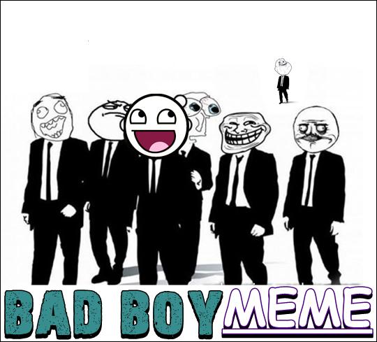 BAD BOY MEME