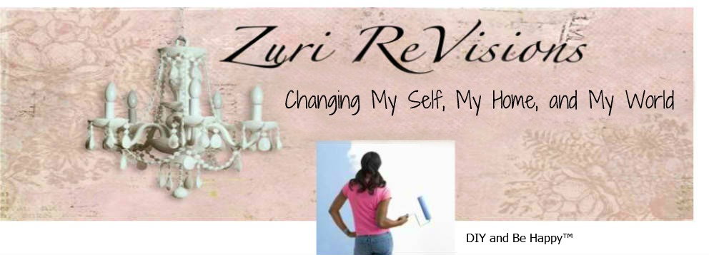 Zuri ReVisions -- Re-see, Re-create, Re-use! & DIY and Love It!