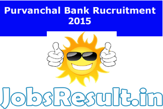 Purvanchal Bank Recruitment 2015