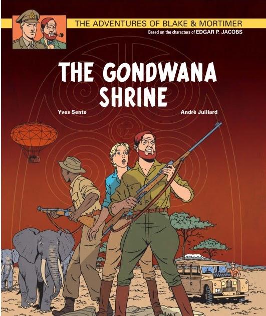 NEU Das Heiligtum von Gondwana Blake /& Mortimer Bd.15 von Yves Sente Buch