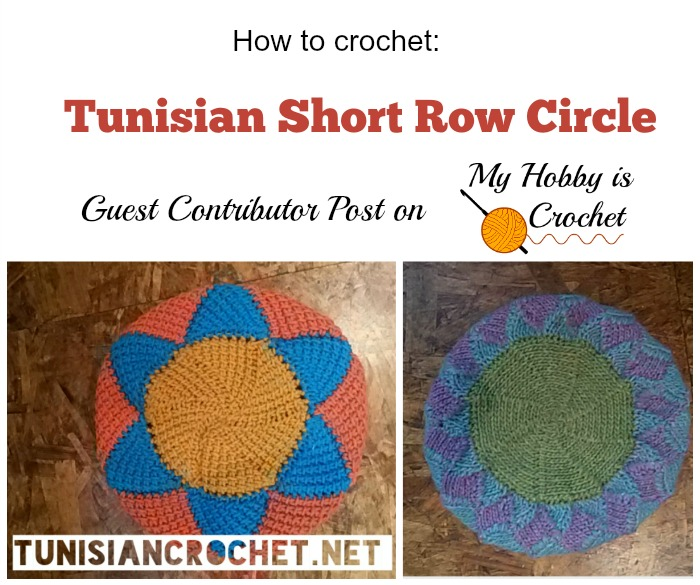 My Hobby Is Crochet: Short Row Circle in Tunisian Crochet - How to ...
