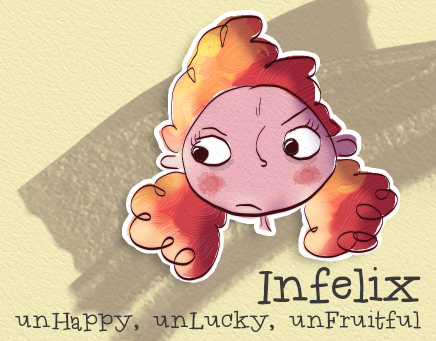 infelix, unhappy, unlucky, unfruitful