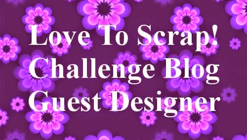 GDT Member for Love to Scrap Challenge Blog - September 2014