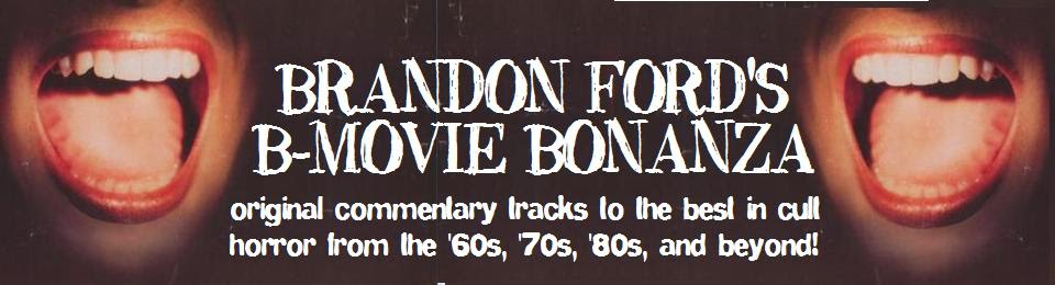 Brandon Ford's B-Movie Bonanza