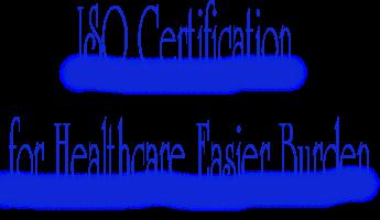 ISO Certification for Healthcare Easier Burden