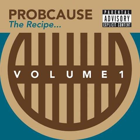 EP: Prob Cause - The Recipe Vol. 1