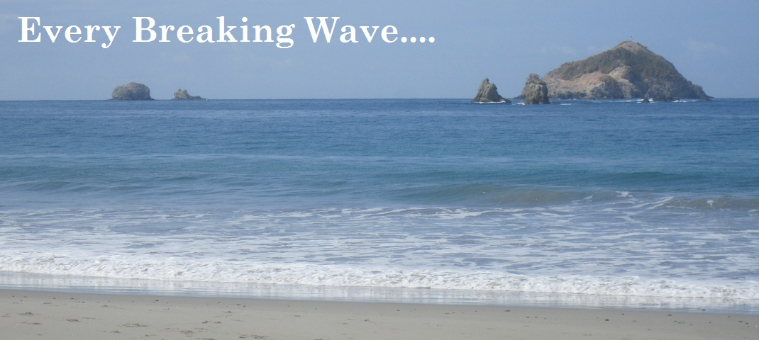 Every Breaking Wave...