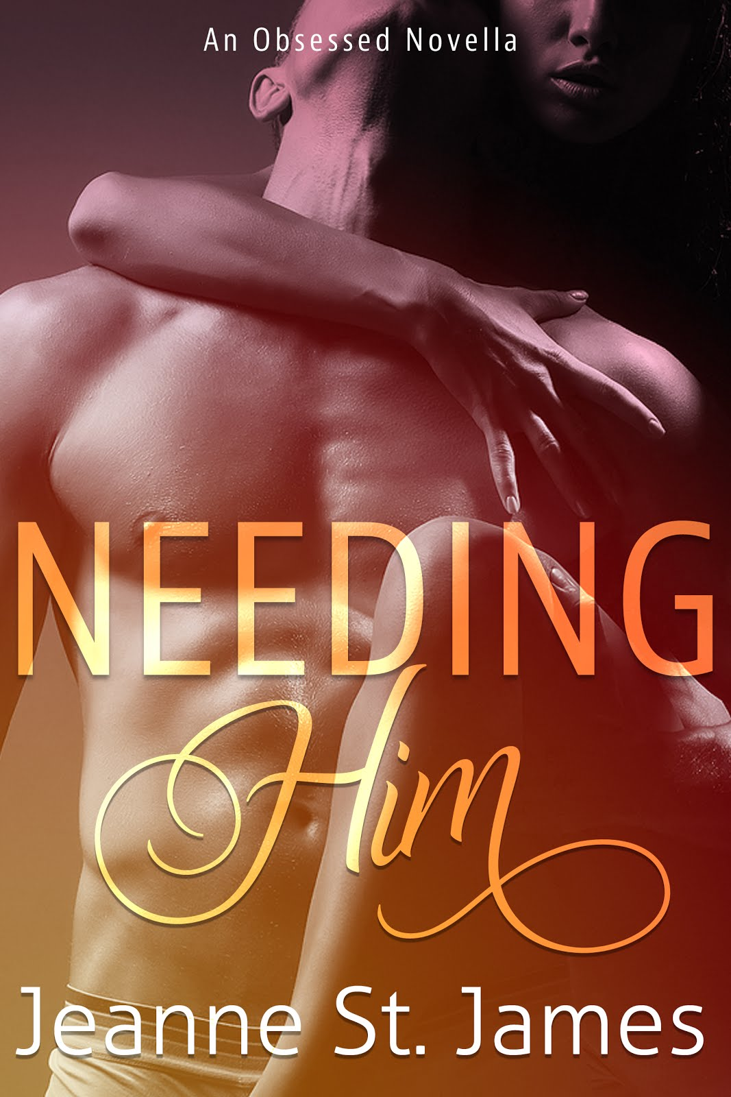 Needing Him by Jeanne St. James