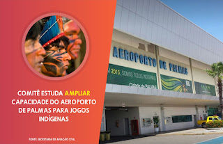 Comitê estuda ampliar capacidade do aeroporto de Palmas para Jogos Indígenas