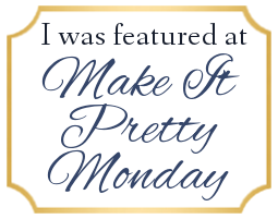 Make it Pretty Monday-June 8, 2015