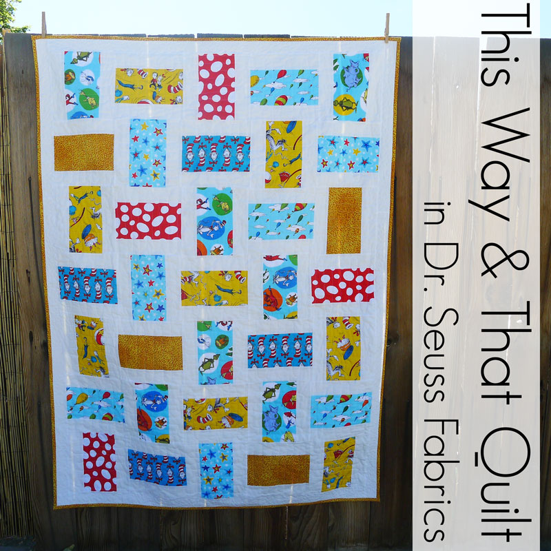 Pieces by Polly: This Way and That Quilt in Dr. Seuss Fabric ... : dr seuss quilt fabric - Adamdwight.com