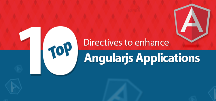 Top 10 directives for enhance angularjs applications