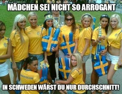 Mädchen sei nicht so arrogant! In Schweden wärst du nur Durchschnitt!