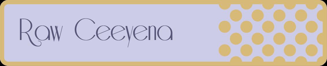 Raw Ceeyena