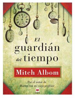 El guardián del tiempo. Mitch Albom