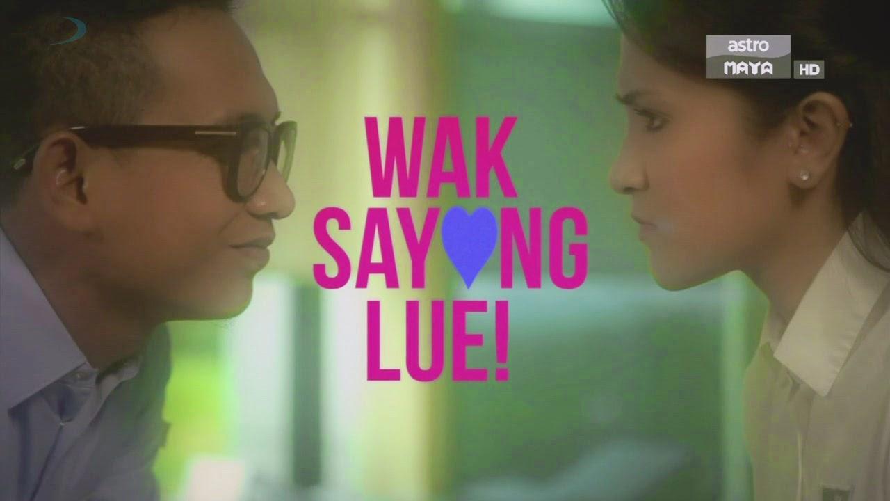 WaK Sayang Lue ! Episod 1