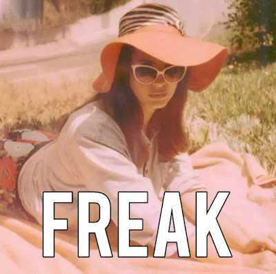 Lana Del Rey - Freak Lyrics