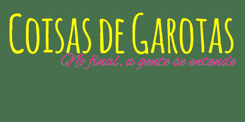 Coisas de Garotas | Paulinha Souza