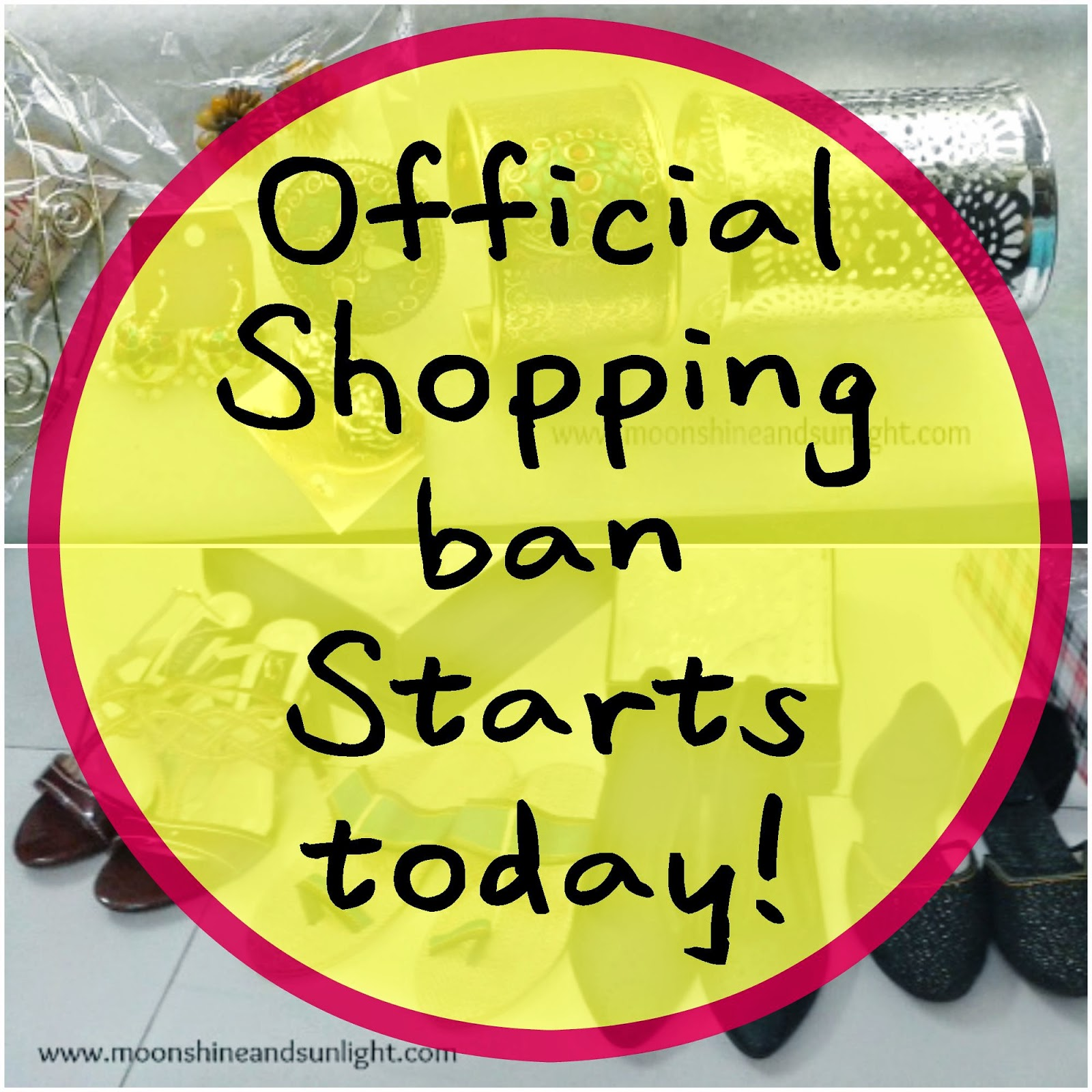 I am officially going on a self imposed shopping ban! read to know why!