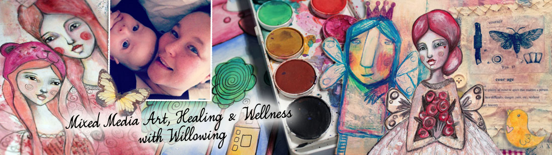 Mixed Media Art, Healing & Wellness with Willowing