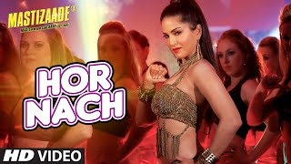 'HOR NACH' Video Song _ Mastizaade _ Sunny Leone, Tusshar Kapoor, Vir Das Meet Bros _ T-Series