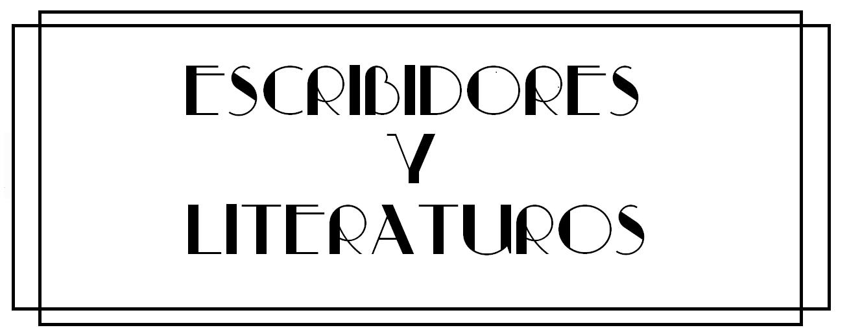 Escribidores y Literaturos