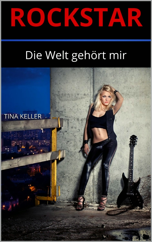 http://www.amazon.de/Rockstar-Die-Welt-geh%C3%B6rt-mir-ebook/dp/B00QO8S17G/ref=sr_1_1_twi_1?ie=UTF8&qid=1420904602&sr=8-1&keywords=Tina+Keller