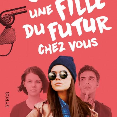 Ne ramenez jamais une fille du futur chez vous de Nathalie Stragier