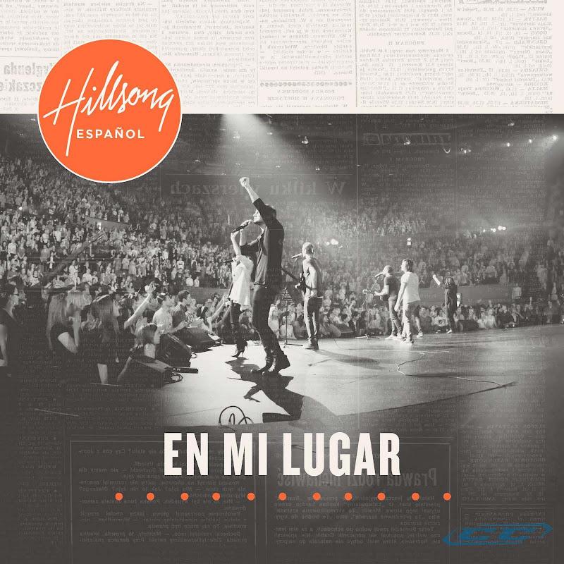 Hillsong Live - En Mi Lugar 2011 Spanish Christian Album