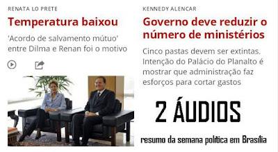 Semana política em Brasília; Ouça 2 áudios da CBN