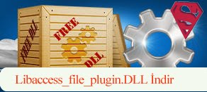Libaccess_file_plugin.dll Hatası çözümü.