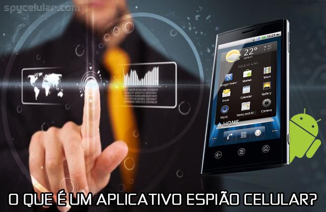 O que é um aplicativo espião celular?