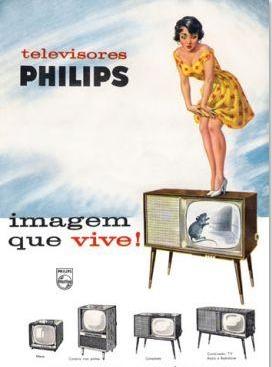 Propaganda dos televisores Philips nos anos 50: primórdios da TV no Brasil.