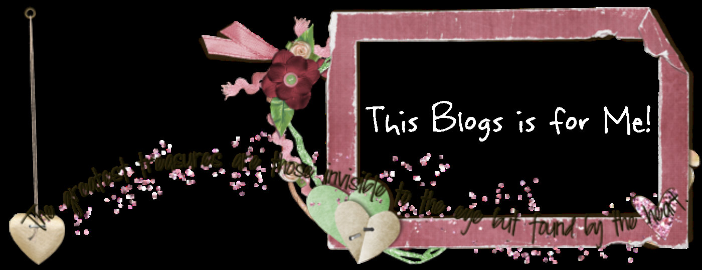 ♥♪♫This Blog Is For Me!♫♪♥