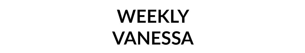 <center>weekly vanessa</center>
