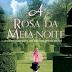 A Rosa da Meia-Noite [Lucinda Riley]