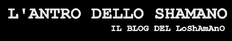 L' ANTRO DELLO SHAMANO