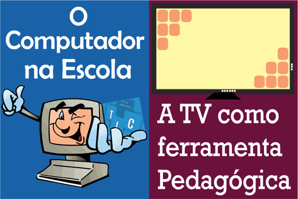 Ensaio sobre TICs na escola: o computador, a TV e o vídeo