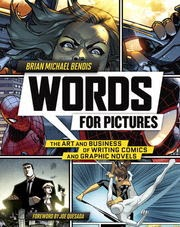 how to write comics and make it in the business by brian bendis