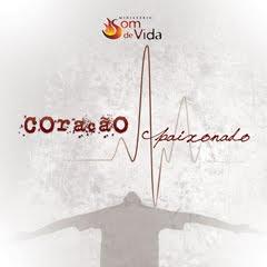 Ministério Som de Vida - Coração Apaixonado - 2011