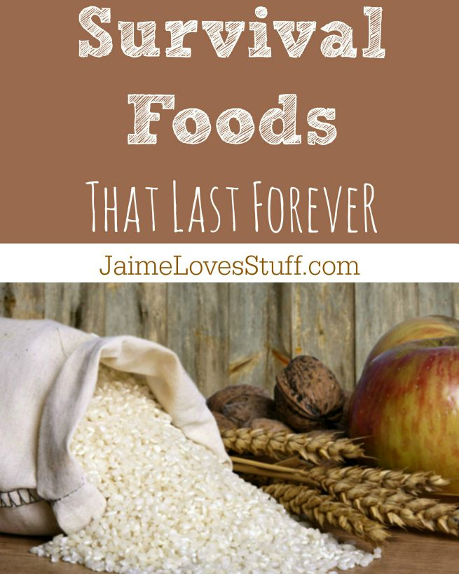9 Survival Foods That Will Last Forever