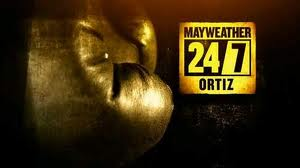 Mayweather vs Ortiz 24/7 Episode 3