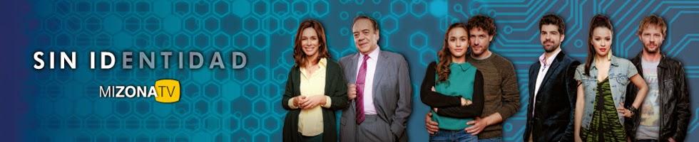 Sin Identidad - Mi Zona TV