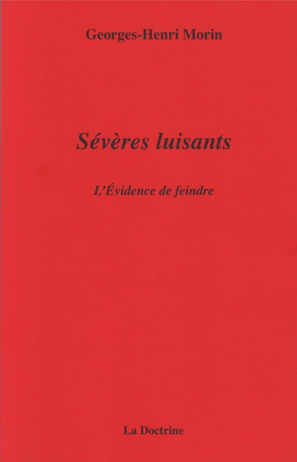 Georges-Henri MORIN, SÉVÈRES LUISANTS,  Éditions La Doctrine, Février 2018