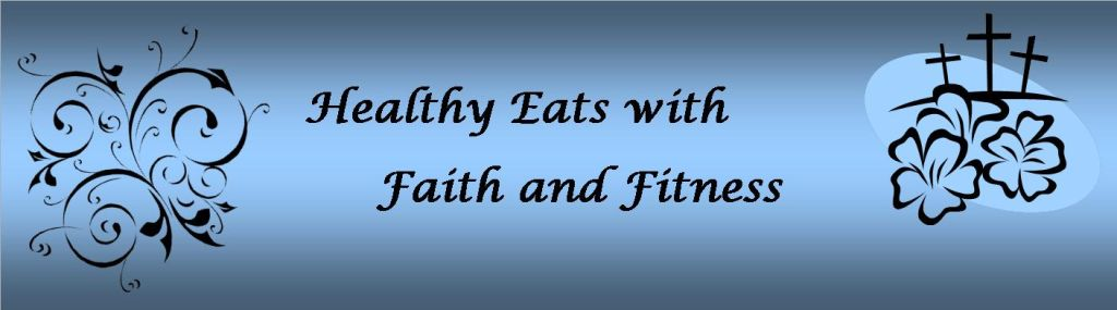 Healthy Eats with Faith & Fitness