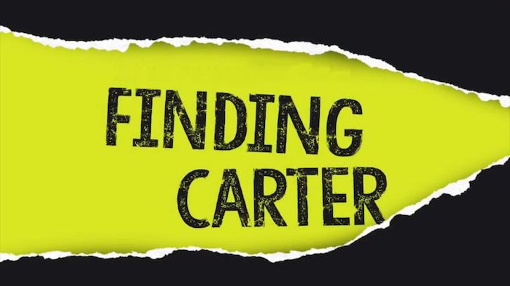 Finding Carter - Shut Up And Drive - Advance Preview + Dialogue Teasers