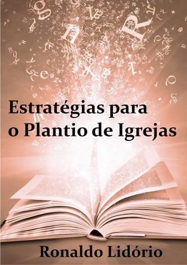 """""""Estratégias para o Plantio de Igrejas"""" DE RONALDO LIDÓRIO."""