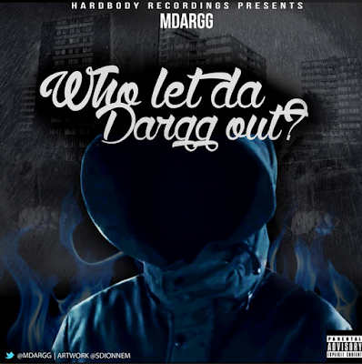 M DARGG - WHO LET DA DARGG OUT? (FULL MIXTAPE STREAM) Cover