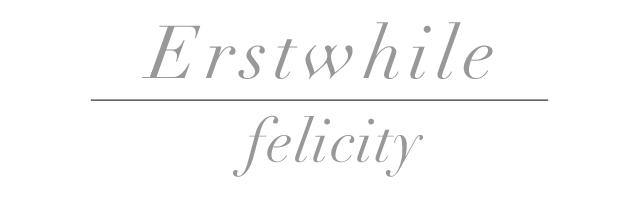 Erstwhile felicity